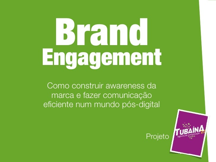 Brand Engagement  Como construir awareness da   marca e fazer comunicação eficiente num mundo pós-digital                  ...