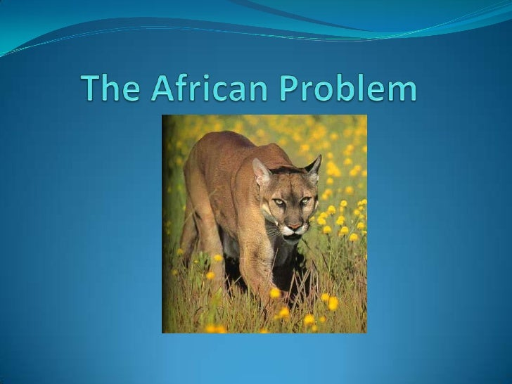 The African Problem<br />