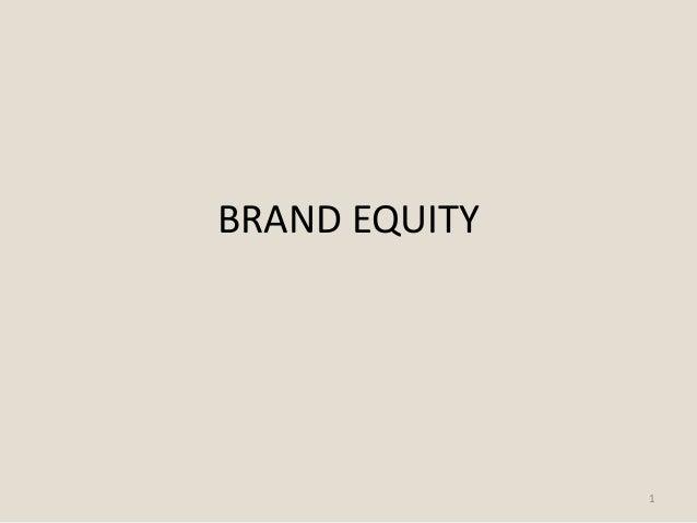 BRAND EQUITY               1