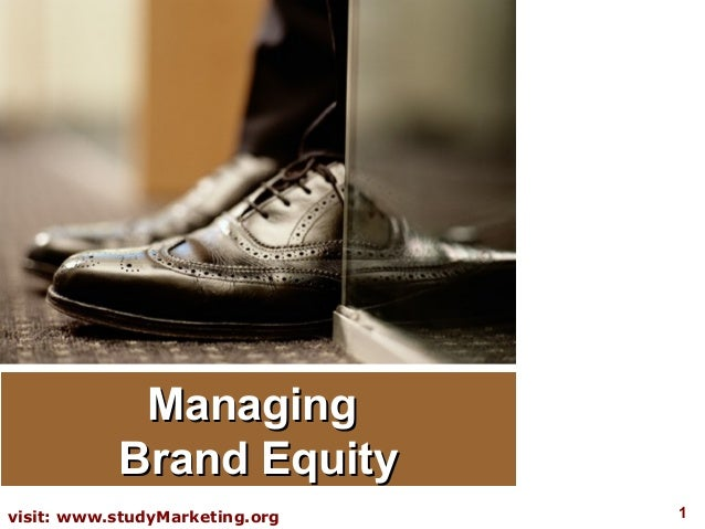 Managing           Brand Equityvisit: www.studyMarketing.org   1