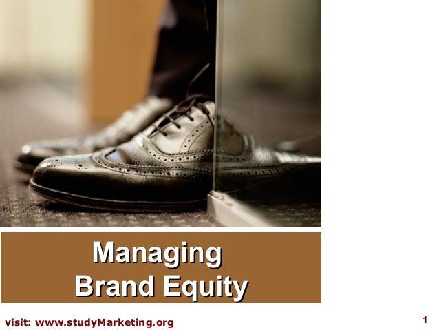 1visit: www.studyMarketing.orgManagingManagingBrand EquityBrand Equity