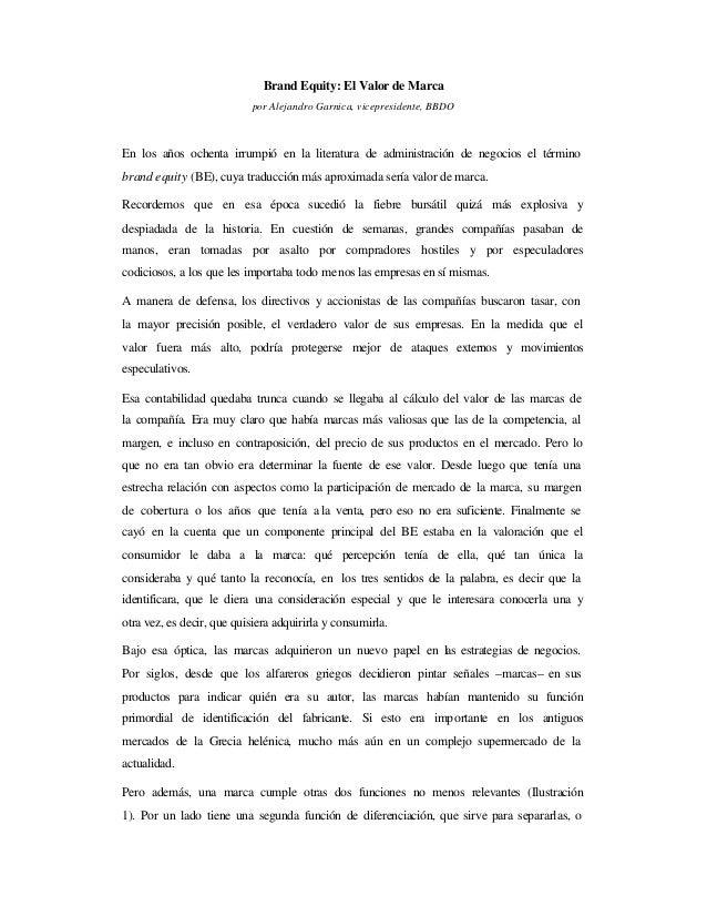Brand Equity: El Valor de Marca por Alejandro Garnica, vicepresidente, BBDO  En los años ochenta irrumpió en la literatura...