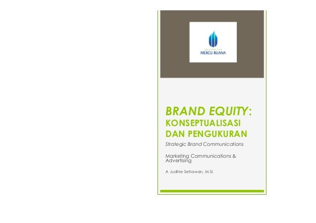 building brand equity Brand equity chart  •strengths - things to build from  30 measurability = accountability  building a brand plan for marketing author.