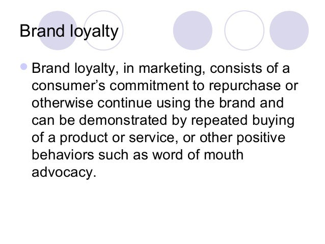 brand attitudes of brand loyals of Changing attitudes and behavior of consumers with  attitudes definition, components, brand,  changing attitudes and behavior of consumers.