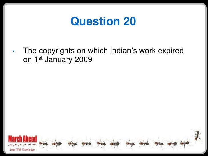 """Question 20      The copyrights on which Indian""""s work expired •     on 1st January 2009"""