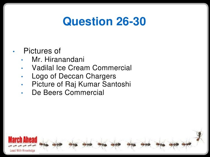 Question 26-30          Pictures of •           Mr. Hiranandani     •           Vadilal Ice Cream Commercial     •        ...