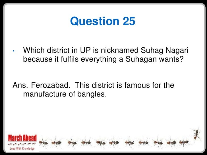 Question 25      Which district in UP is nicknamed Suhag Nagari •     because it fulfils everything a Suhagan wants?   Ans...