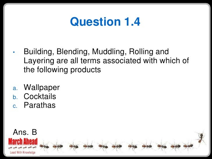 Question 1.4       Building, Blending, Muddling, Rolling and •      Layering are all terms associated with which of      t...