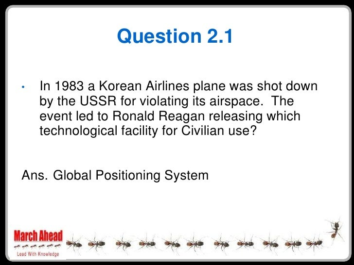 Question 2.1      In 1983 a Korean Airlines plane was shot down •     by the USSR for violating its airspace. The     even...