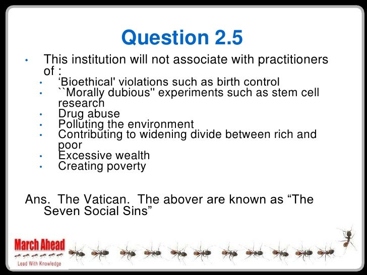 """Question 2.5         This institution will not associate with practitioners •         of :           """"Bioethical' violatio..."""