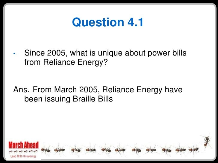 Question 4.1      Since 2005, what is unique about power bills •     from Reliance Energy?   Ans. From March 2005, Relianc...