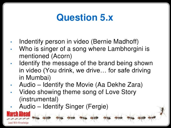 Question 5.x      Indentify person in video (Bernie Madhoff) •     Who is singer of a song where Lambhorgini is •     ment...