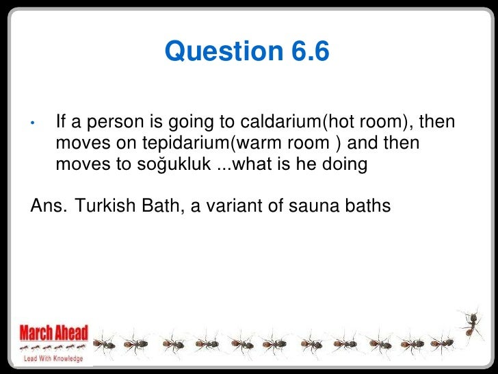 Question 6.6      If a person is going to caldarium(hot room), then •     moves on tepidarium(warm room ) and then     mov...