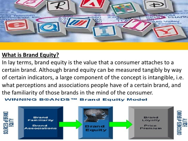 What is Brand Equity?<br />In lay terms, brand equity is the value that a consumer attaches to a certain brand. Although b...