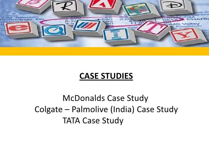 <br />CASE STUDIES<br />              McDonalds Case Study<br />Colgate – Palmolive (India) Case Study<br />             ...
