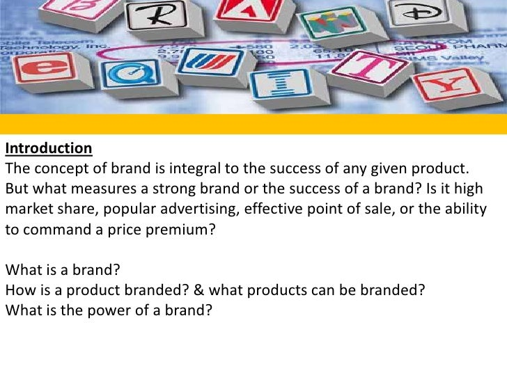 Introduction<br />The concept of brand is integral to the success of any given product. But what measures a strong brand o...