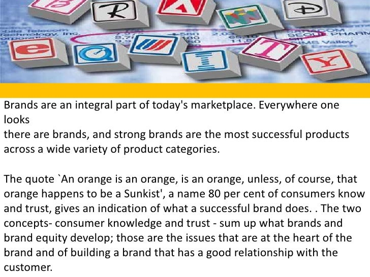 Brands are an integral part of today's marketplace. Everywhere one looksthere are brands, and strong brands are the most s...