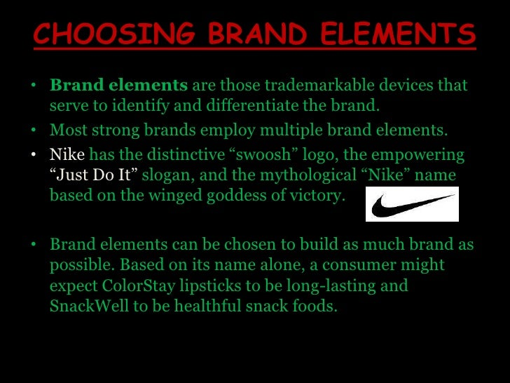 CHOOSING BRAND ELEMENTS<br />Brand elements are those trademarkable devices that serve to identify and differentiate the b...