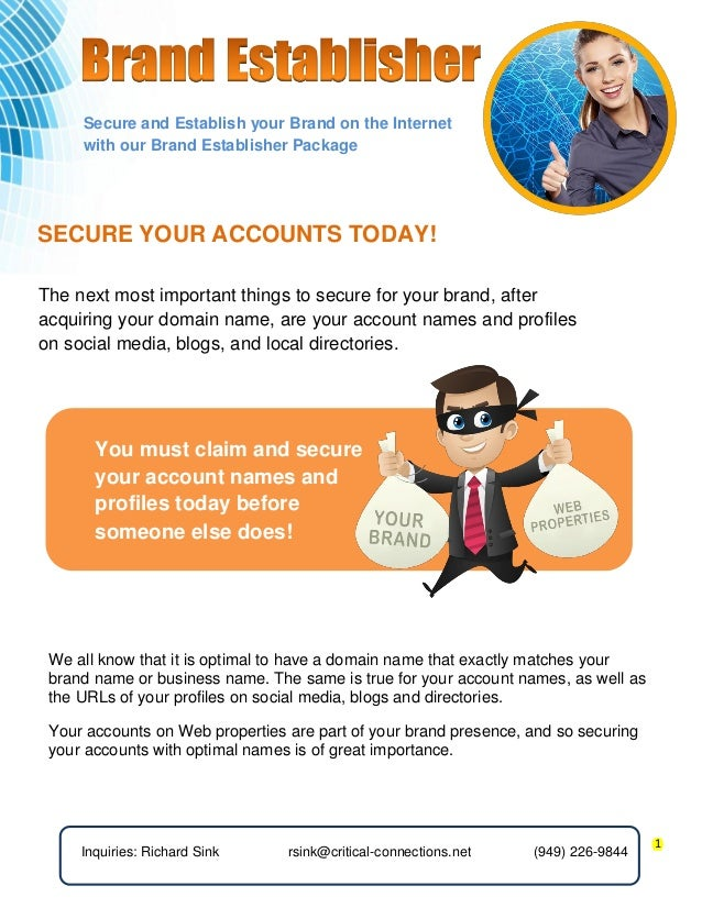 1  You must claim and secure your account names and profiles today before  someone else does!  The next most important thi...