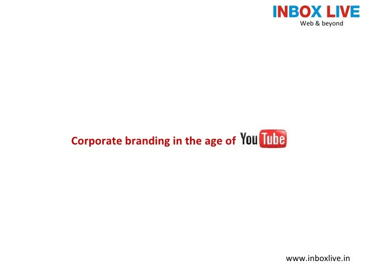 Corporate branding in the age of Web & beyond  www.inboxlive.in