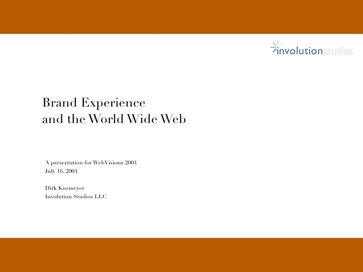 involutionstudios                Brand Experience             and the World Wide Web               A presentation for WebV...