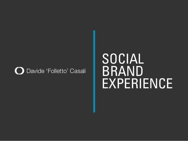 Davide 'Folletto' CasaliSOCIALBRANDEXPERIENCE