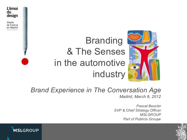 Branding           & The Senses       in the automotive                 industryBrand Experience in The Conversation Age  ...