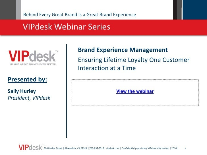 Behind Every Great Brand is a Great Brand Experience      VIPdesk Webinar Series                                          ...