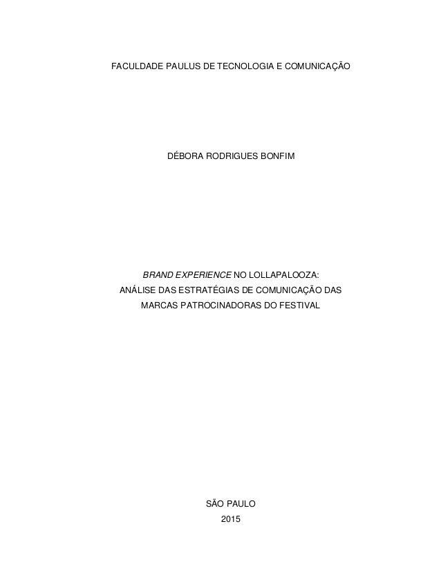 FACULDADE PAULUS DE TECNOLOGIA E COMUNICAÇÃO DÉBORA RODRIGUES BONFIM BRAND EXPERIENCE NO LOLLAPALOOZA: ANÁLISE DAS ESTRATÉ...