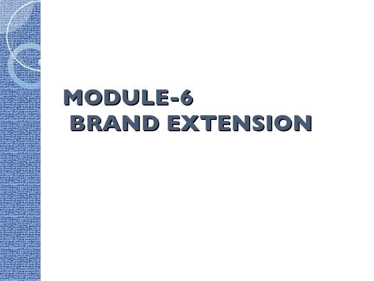 MODULE-6   BRAND EXTENSION