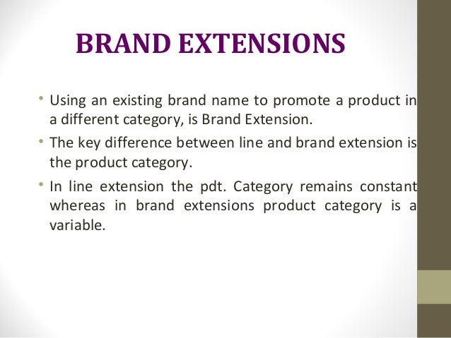 brand extension Branching off the brand - brand extensions can be a smart way to build excitement and drive traffic, but any extension that strays too far can be a costly mistake.