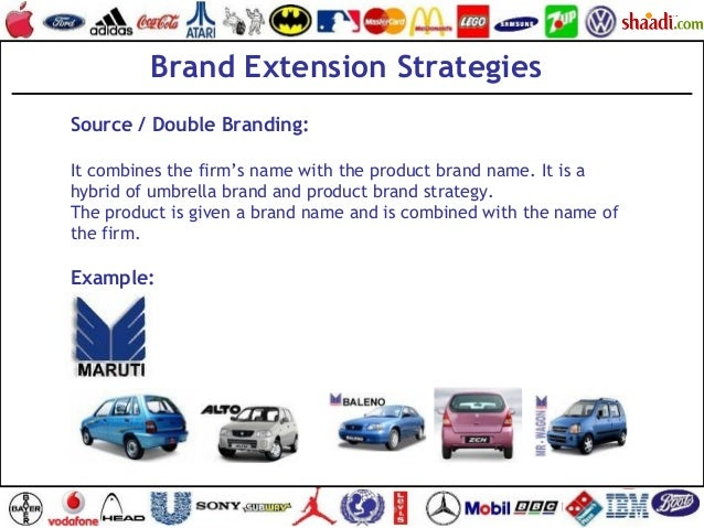 Brand Extension Strategies Source / Double Branding: It combines the firm's name with the product brand name. It is a hybr...