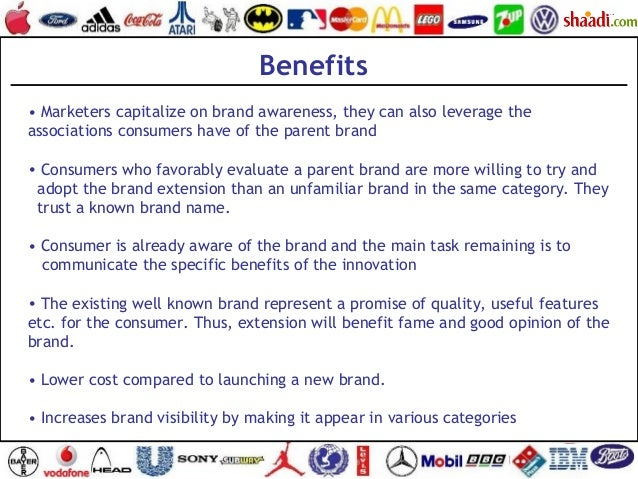 • Marketers capitalize on brand awareness, they can also leverage the associations consumers have of the parent brand • Co...