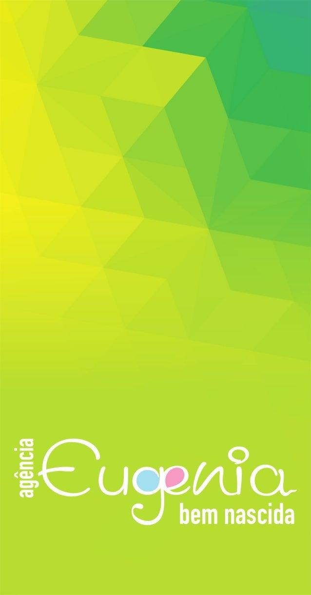 INTRODUÇÃO 01 Este é o Brandbook da agência Euge- nia que é trabalho parcial de TCC 2014 de Publicidade e Propaganda da Un...