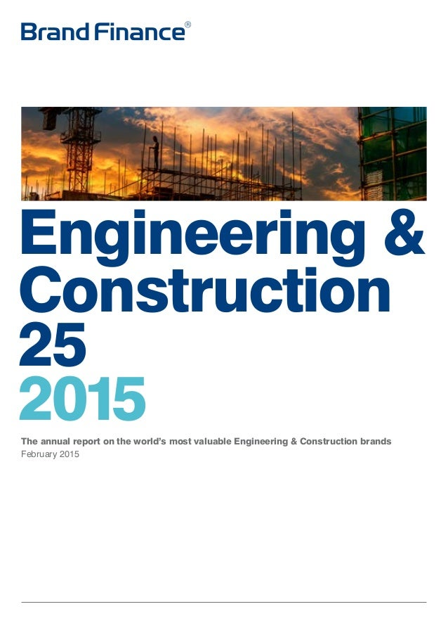 Engineering & Construction 25 2015The annual report on the world's most valuable Engineering & Construction brands Februar...