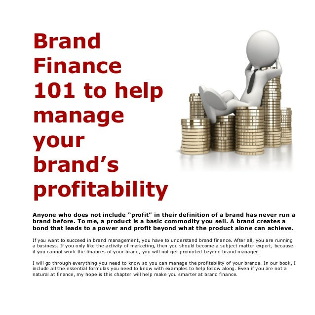 """Brand Finance 101 to help manage your brand's profitability Anyone who does not include """"profit"""" in their definition of a ..."""