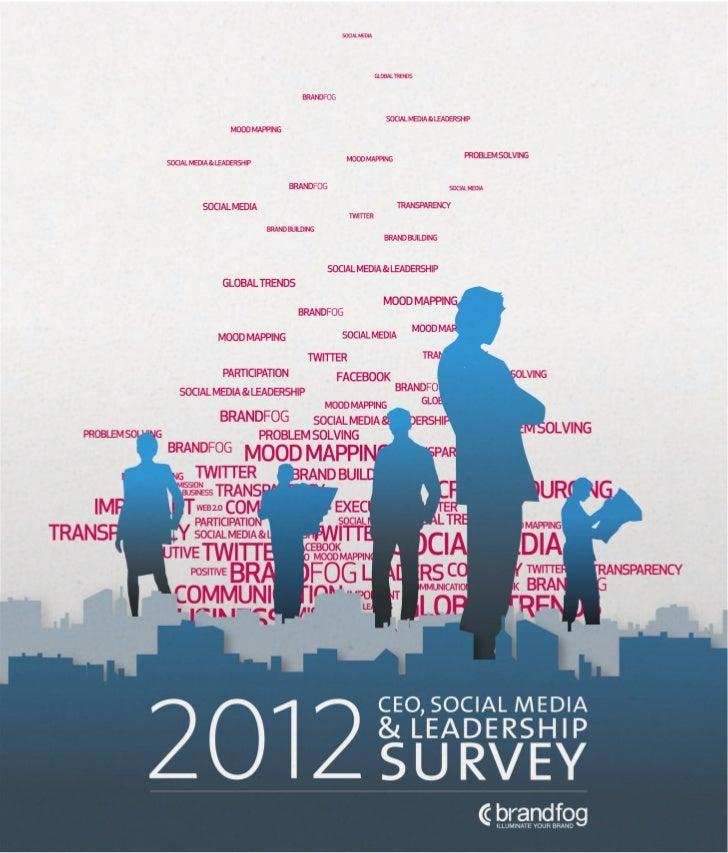 2012 ceo,social media &leadership surveyForeword by Ann Charles, CEO BRANDfogIn today's digital world, social media has be...