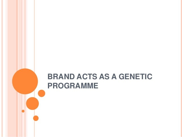 BRAND ACTS AS A GENETIC PROGRAMME