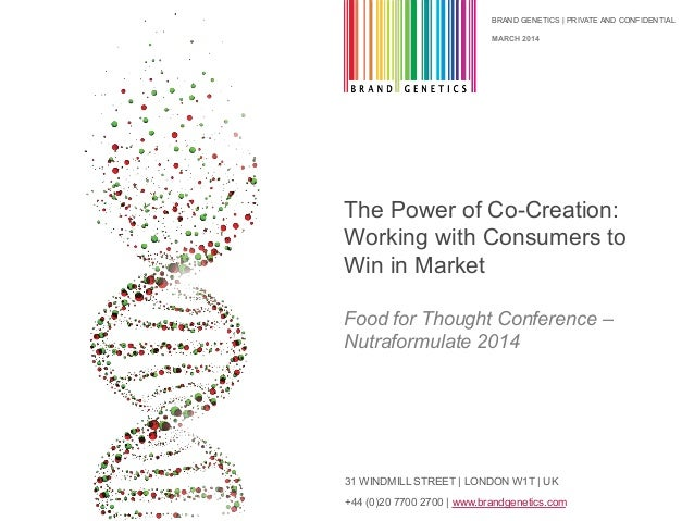 BRAND GENETICS | PRIVATE AND CONFIDENTIAL 31 WINDMILL STREET | LONDON W1T | UK +44 (0)20 7700 2700 | www.brandgenetics.com...