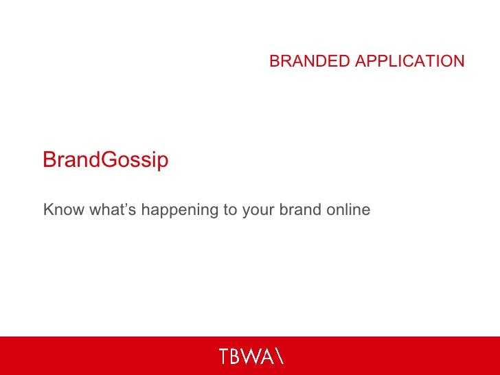 BrandGossip Know what's happening to your brand online BRANDED APPLICATION
