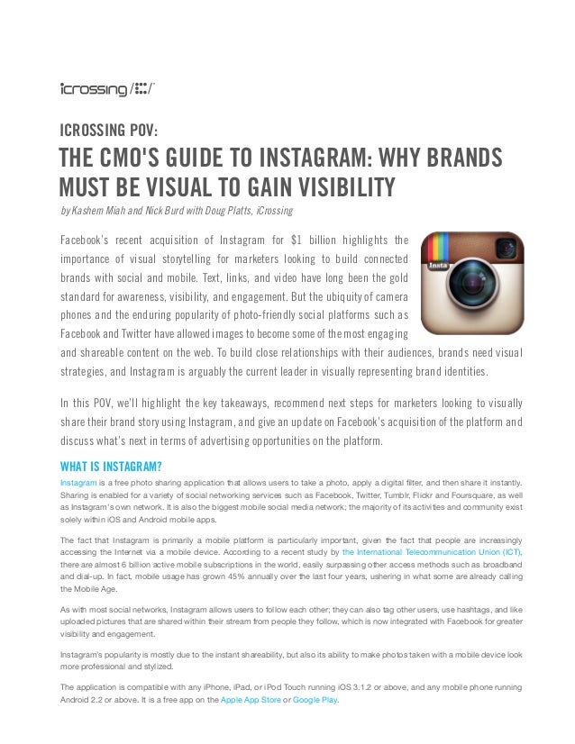 ICROSSING POV:  THE CMO'S GUIDE TO INSTAGRAM: WHY BRANDS MUST BE VISUAL TO GAIN VISIBILITY by Kashem Miah and Nick Burd wi...