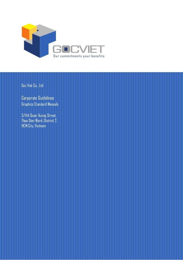 Goc Viet Co., LtdCorporate GuidelinesGraphics Standard Manuals3/14A Quoc Huong Street,Thao Dien Ward, District 2,HCM City,...