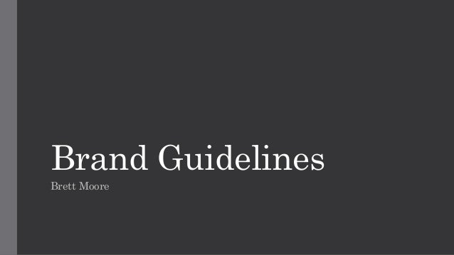 Brand Guidelines Brett Moore