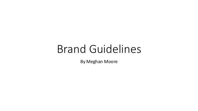 Brand Guidelines By Meghan Moore