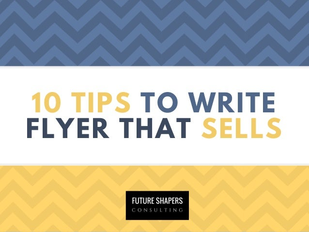 10 TIPS TO WRITE FLYER THAT SELLS