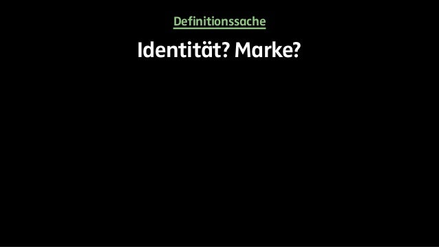 Definitionssache  Identität? Marke?