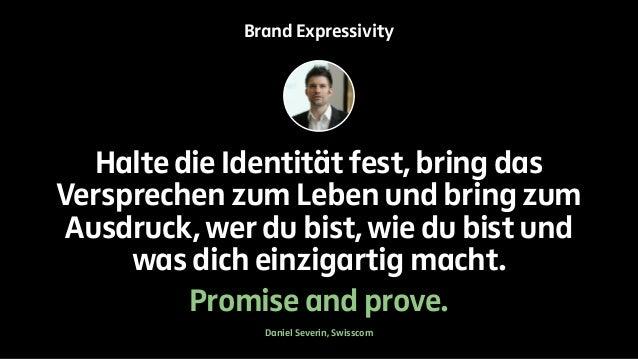 Brand Expressivity  Halte die Identität fest, bring das  Versprechen zum Leben und bring zum  Ausdruck, wer du bist, wie d...