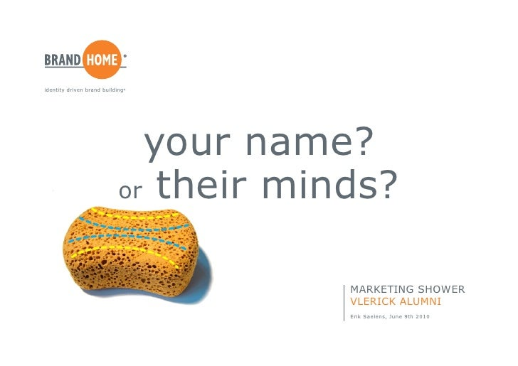identity driven brand building ®                                   your name?                             or their minds? ...