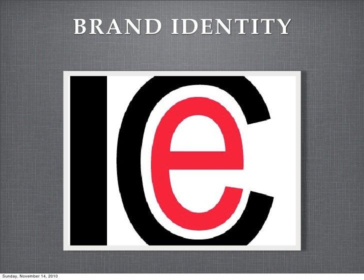 BRAND IDENTITYSunday, November 14, 2010