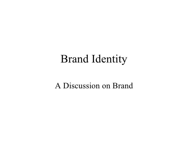 Brand Identity  A Discussion on Brand